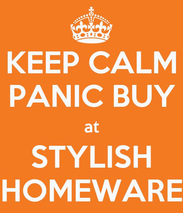 KEEP CALM PANIC BUY at STYLISH HOMEWARE