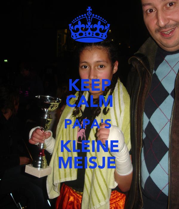 KEEP CALM PAPA'S  KLEINE MEISJE
