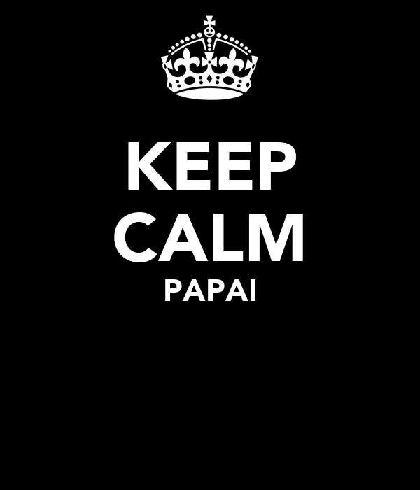 KEEP CALM PAPAI