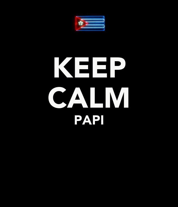 KEEP CALM PAPI