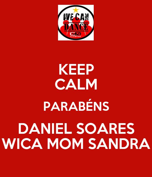KEEP CALM PARABÉNS DANIEL SOARES WICA MOM SANDRA