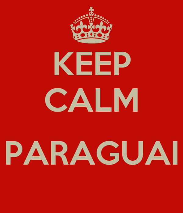 KEEP CALM  PARAGUAI