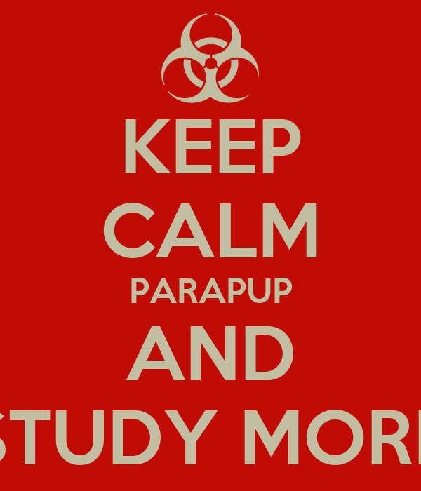 KEEP CALM PARAPUP AND STUDY MORE