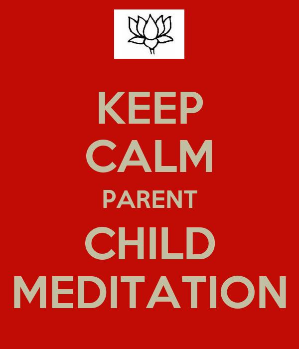 KEEP CALM PARENT CHILD MEDITATION