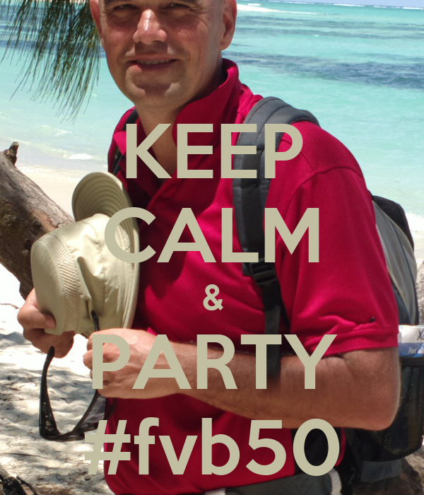 KEEP CALM & PARTY #fvb50