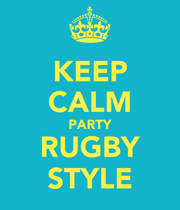 KEEP CALM PARTY RUGBY STYLE