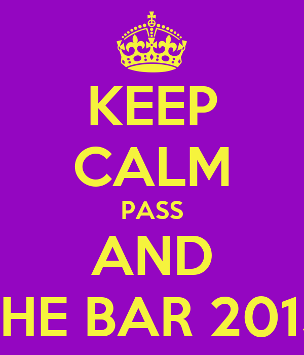 KEEP CALM PASS AND THE BAR 2013