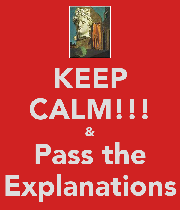 KEEP CALM!!! & Pass the Explanations
