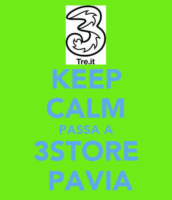 KEEP CALM PASSA A 3STORE  PAVIA
