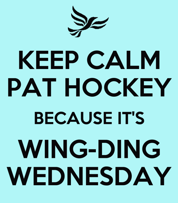 KEEP CALM PAT HOCKEY BECAUSE IT'S WING-DING WEDNESDAY