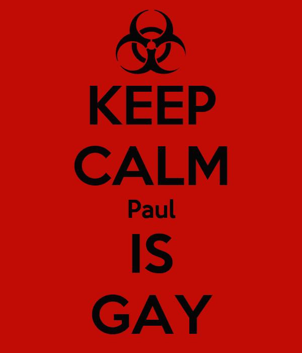 keep-calm-paul-is-gay.jpg