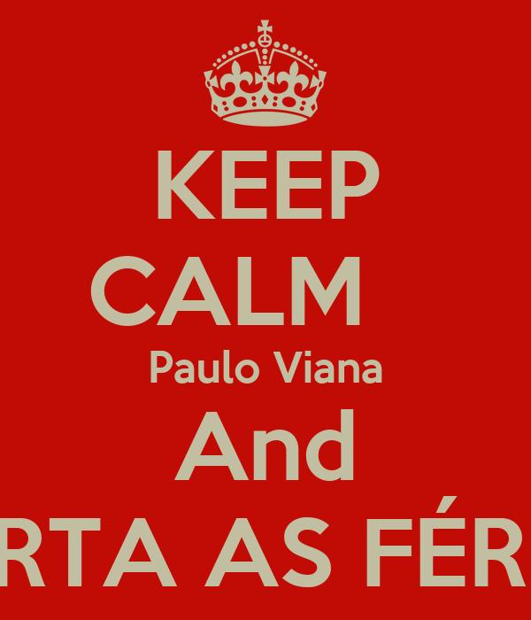 KEEP CALM    Paulo Viana And CURTA AS FÉRIAS