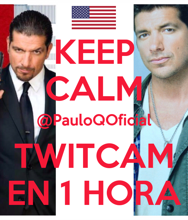 KEEP CALM @PauloQOficial TWITCAM EN 1 HORA