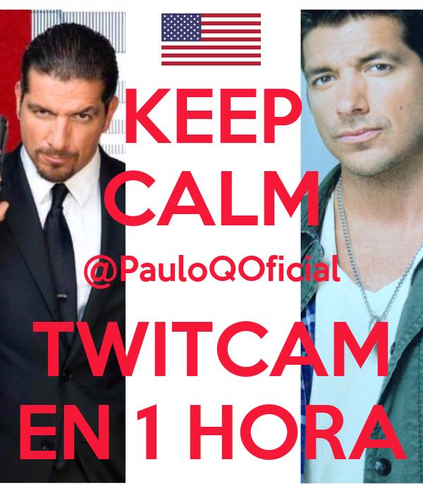 KEEP CALM @PauloQOficial TWITCAM EN 1 HORA
