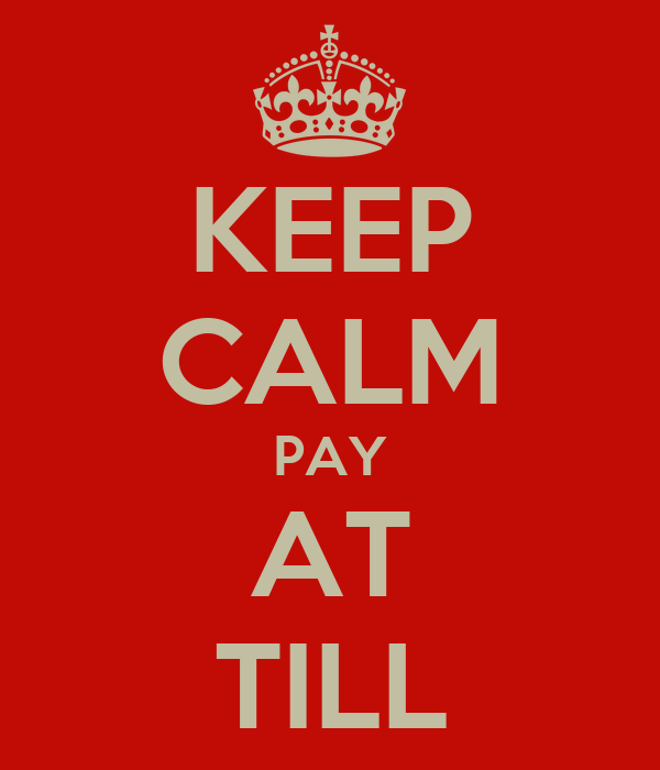 KEEP CALM PAY AT TILL