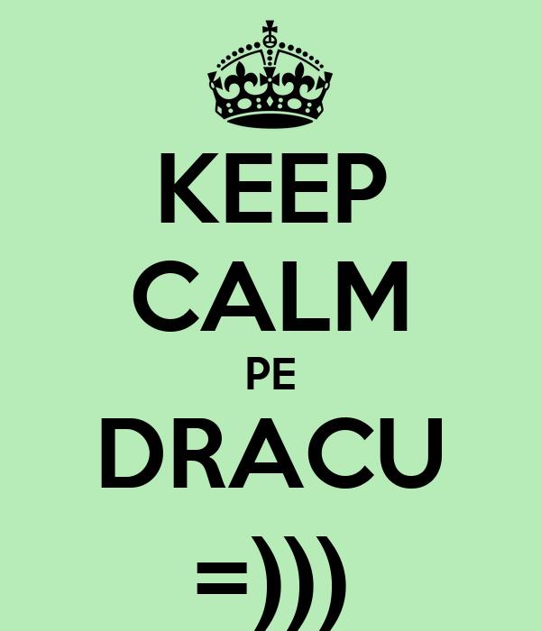 KEEP CALM PE DRACU =)))