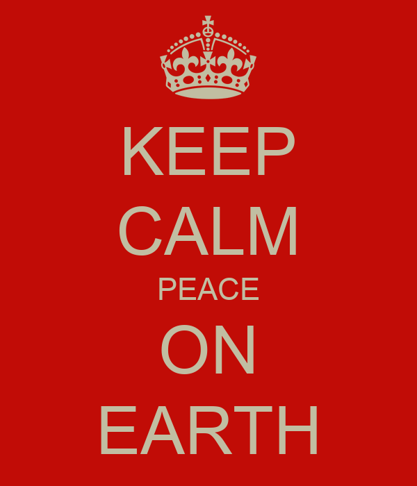 KEEP CALM PEACE ON EARTH