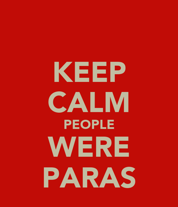 KEEP CALM PEOPLE WERE PARAS