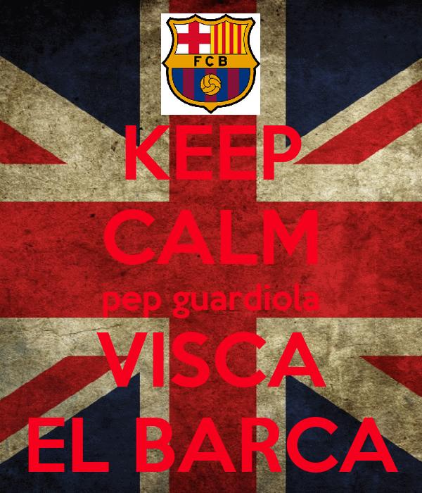 KEEP CALM pep guardiola VISCA EL BARCA