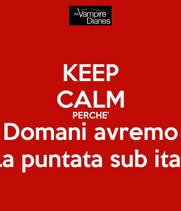 KEEP CALM PERCHE' Domani avremo La puntata sub ita!!