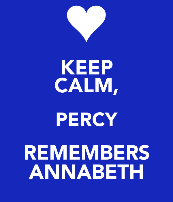 KEEP CALM, PERCY REMEMBERS ANNABETH