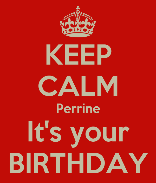 KEEP CALM Perrine It's your BIRTHDAY