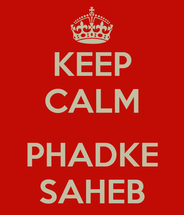 KEEP CALM  PHADKE SAHEB