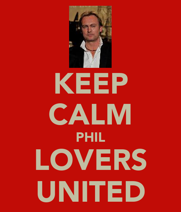 KEEP CALM PHIL LOVERS UNITED