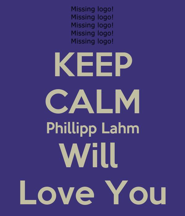 KEEP CALM Phillipp Lahm Will  Love You