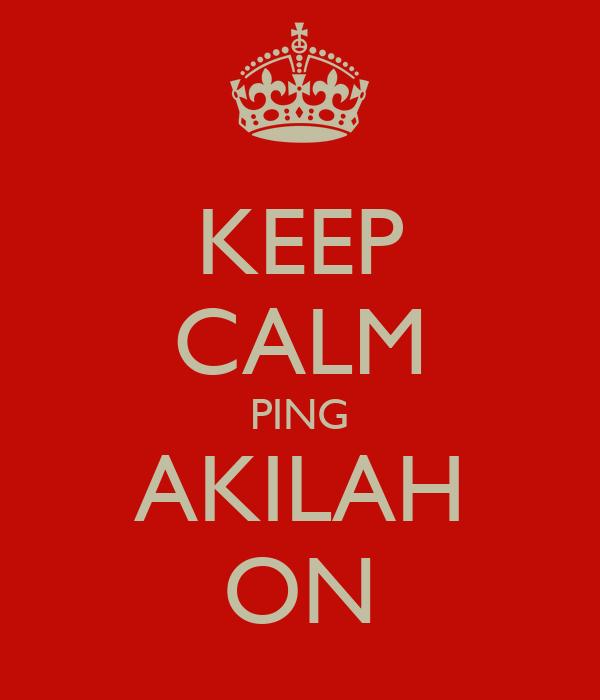 KEEP CALM PING AKILAH ON