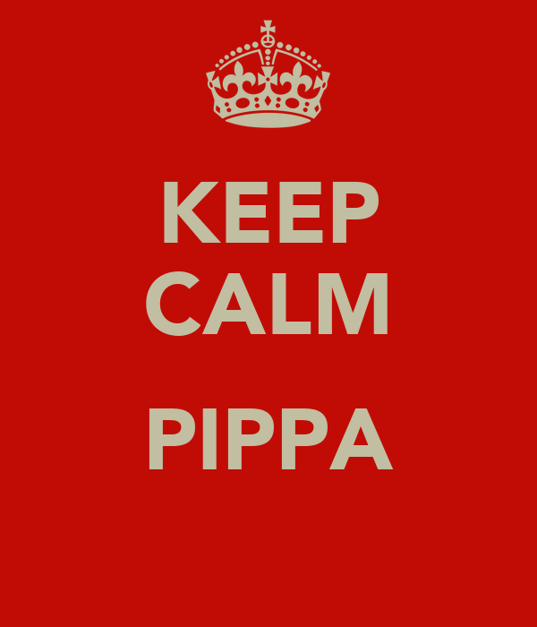 KEEP CALM  PIPPA