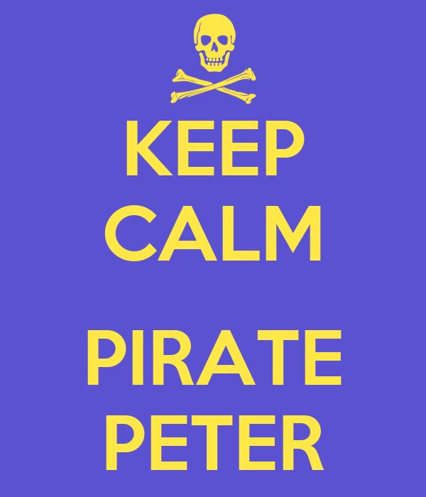 KEEP CALM  PIRATE PETER