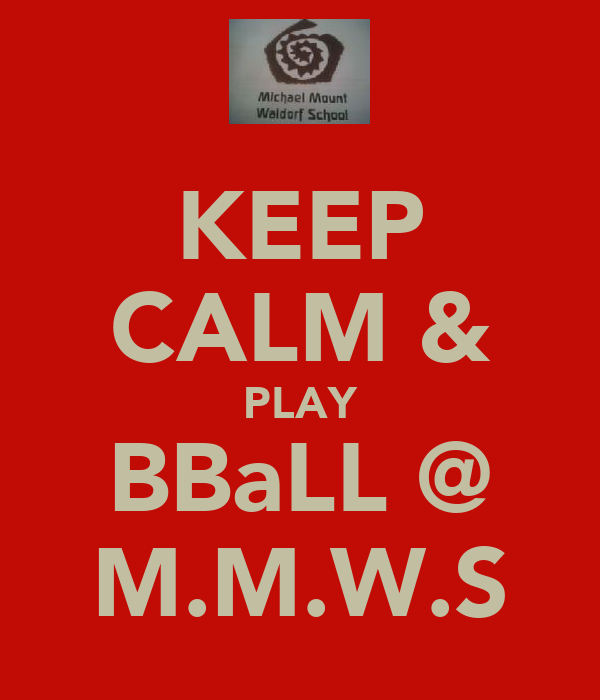 KEEP CALM & PLAY BBaLL @ M.M.W.S