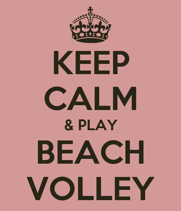 KEEP CALM & PLAY BEACH VOLLEY