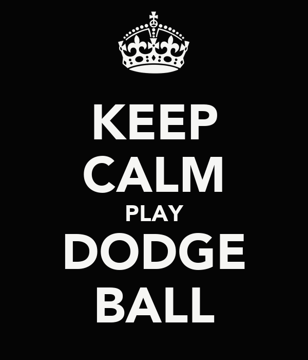 KEEP CALM PLAY DODGE BALL