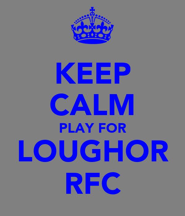 KEEP CALM PLAY FOR LOUGHOR RFC