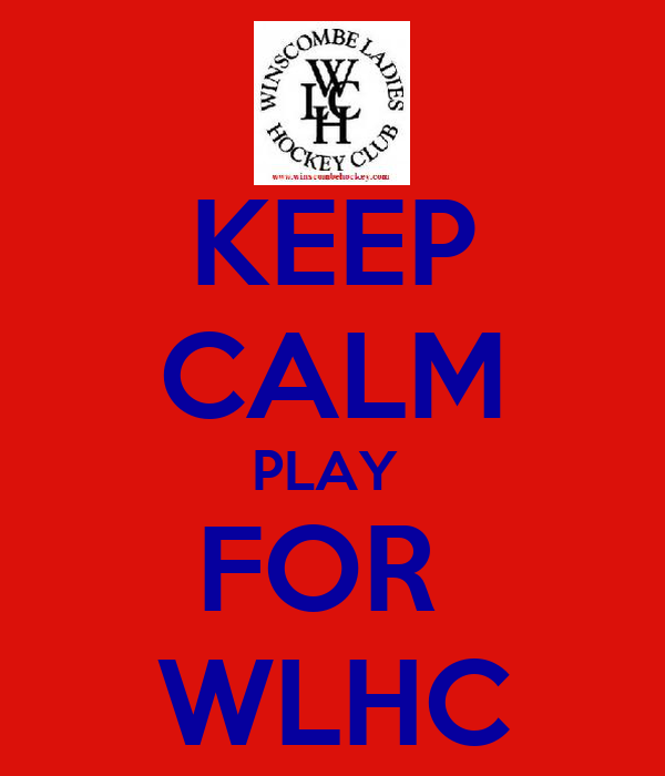 KEEP CALM PLAY  FOR  WLHC