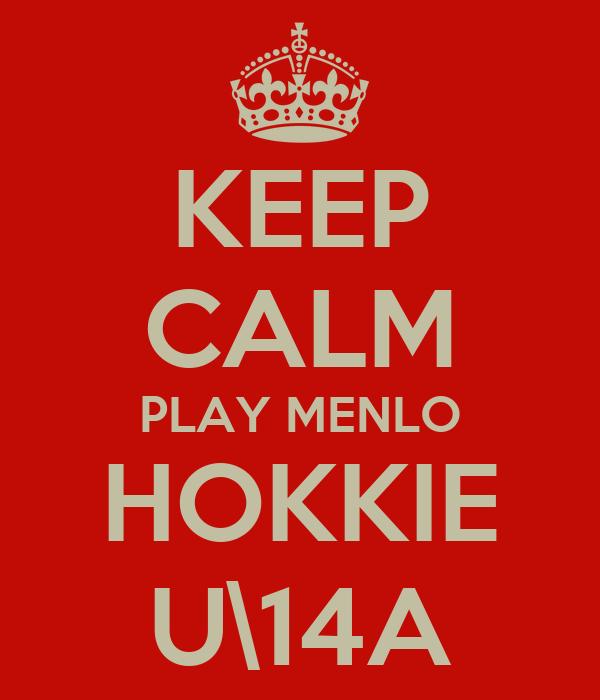 KEEP CALM PLAY MENLO HOKKIE U\14A