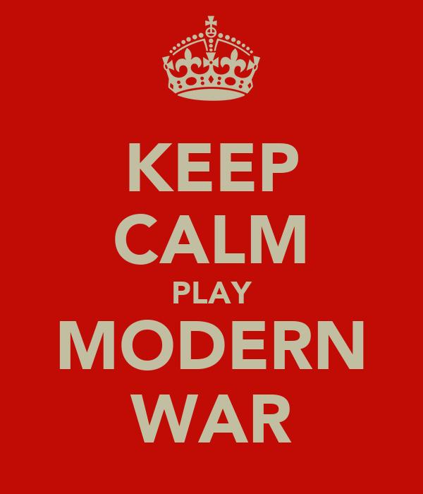 KEEP CALM PLAY MODERN WAR