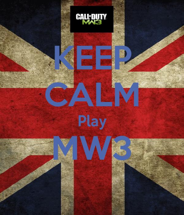 KEEP CALM Play MW3