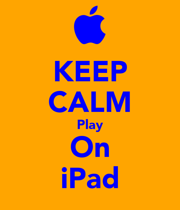 KEEP CALM Play On iPad