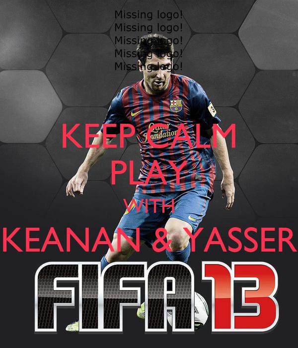 KEEP CALM PLAY WITH KEANAN & YASSER
