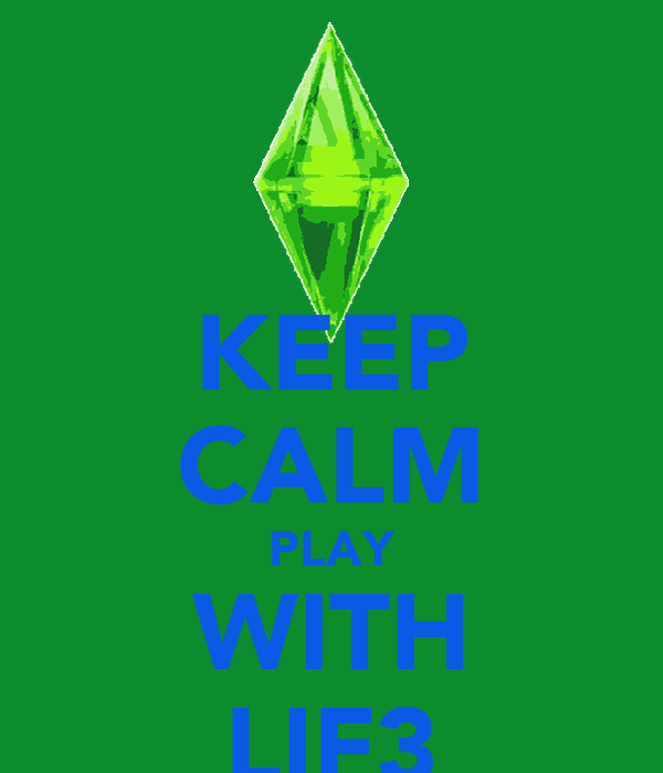 KEEP CALM PLAY WITH LIF3