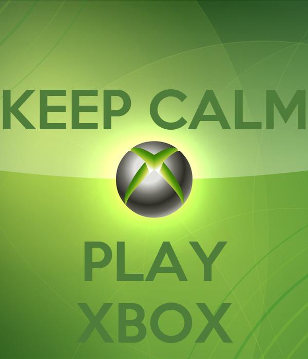 KEEP CALM   PLAY XBOX