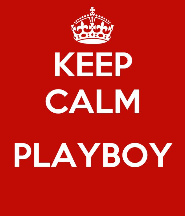 KEEP CALM  PLAYBOY