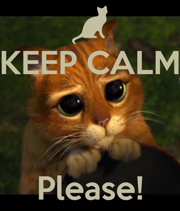 KEEP CALM    Please!