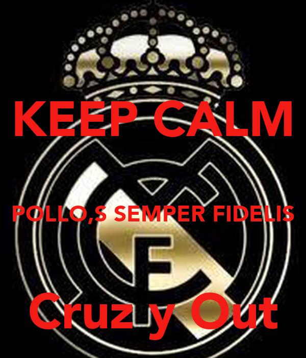 KEEP CALM  POLLO,S SEMPER FIDELIS  Cruz y Out