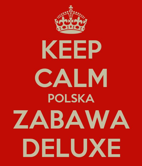 KEEP CALM POLSKA ZABAWA DELUXE