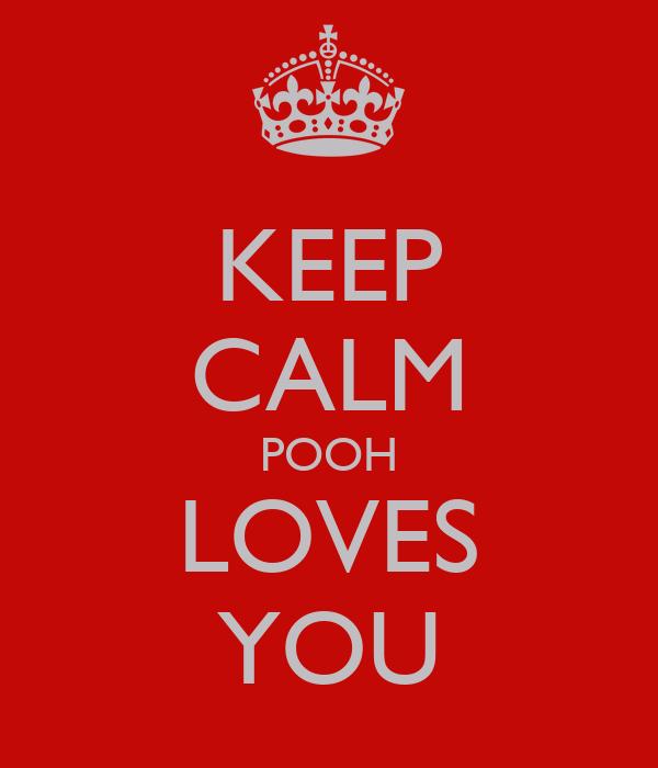 KEEP CALM POOH LOVES YOU