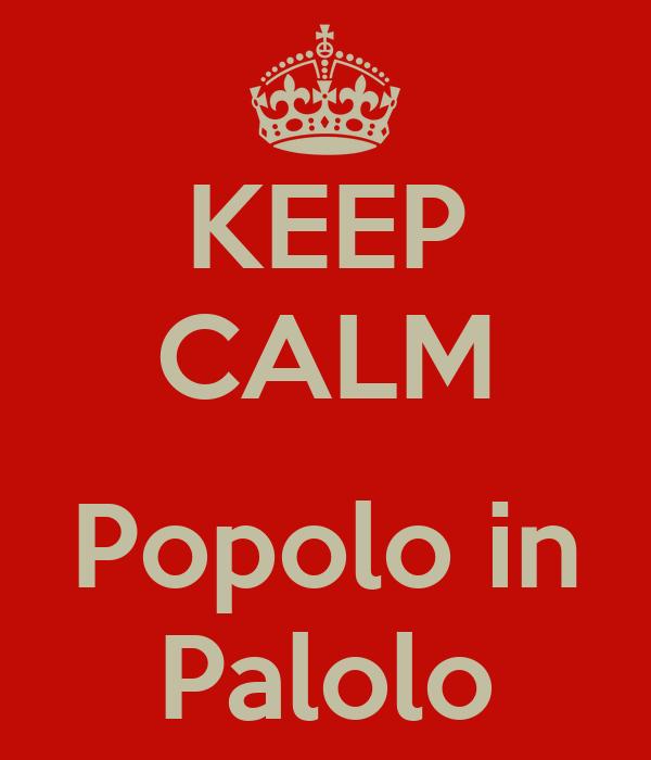 KEEP CALM  Popolo in Palolo